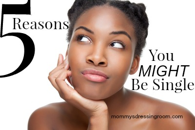 5 Reasons You Might Be Single